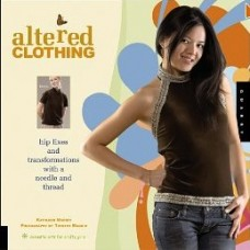 Altered Clothing: Hip Fixes and Transformations with a Needle and Thread