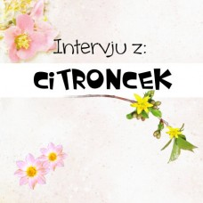 Intervju s: Citroncek